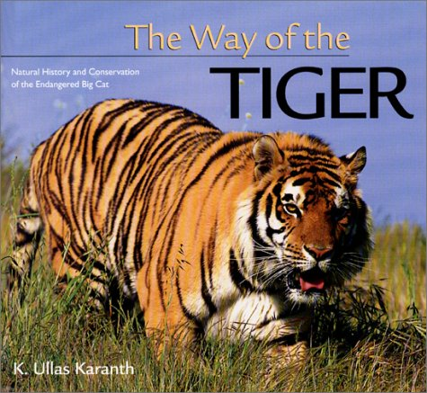9780896585607: The Way of the Tiger: Natural History and Conservation of the Endangered Big Cat