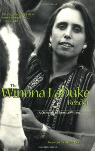 The Winona LaDuke Reader: A Collection of Essential Writings (0896585735) by Laduke, Winona