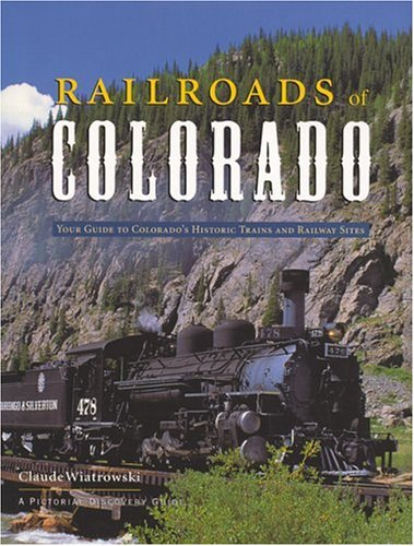 9780896585911: Railroads of Colorado: Your Guide To Colorado's Historic Trains and Railway Sites (Pictorial Discovery Guide)