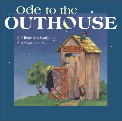 9780896585980: Ode to the Outhouse: A Tribute to a Vanishing American Icon