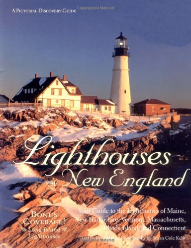 9780896586178: Lighthouses of New England: Your Guide to the Lighthouses of Maine, New Hampshire, Vermont, Massachusetts, Rhode Island, and Connecticut