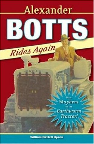 9780896586727: Alexander Botts Rides Again: More Mayhem on the Earthworm Tractor!