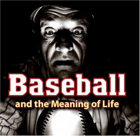 Baseball And The Meaning Of Life: Leventhal, Josh