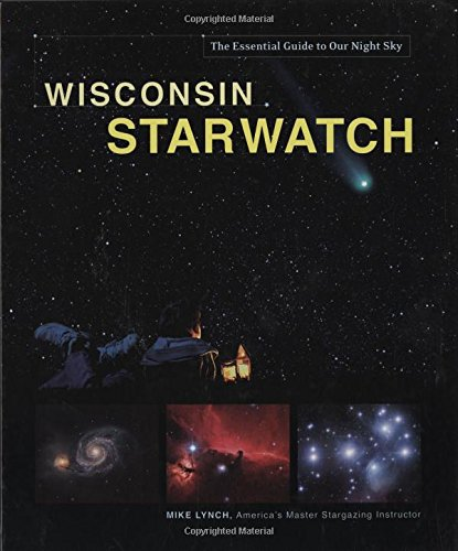 9780896587236: Wisconsin Starwatch (Starwatch: The Essential Guide to Our Night Sky)