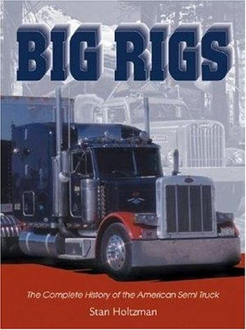 9780896587373: Big Rigs: The Complete History of the American Semi Truck