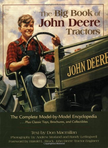 9780896587403: The Big Book of John Deere Tractors: The Complete Model-by-Model Encyclopedia, Plus Classic Toys, Brochures, and Collectibles (The Big Book Series)