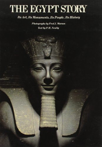 The Egypt Story: Its Art, Its Monuments, Its People, Its History: Maroon, Fred J.; Newby, P.H.