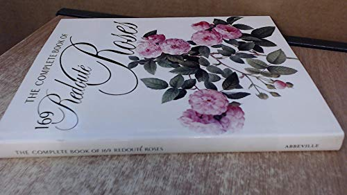 The Complete Book of 169 Redoute Roses: Redoute, Pierre Joseph
