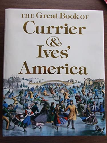 9780896590700: Great Book of Currier and Ives' America