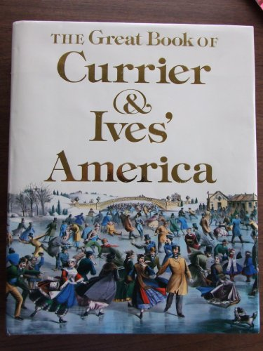 9780896590700: The great book of Currier & Ives' America