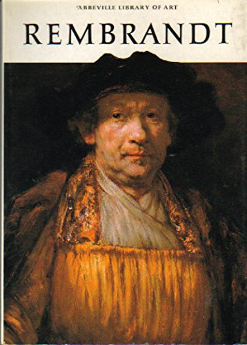 Rembrandt. by Leonard J. Slatkes (Abbeville Library of Art, No 7) (9780896591349) by Leonard J. Slatkes; Rembrandt
