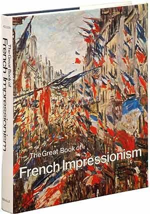 The Great Book of French Impressionism: Kelder, Diane