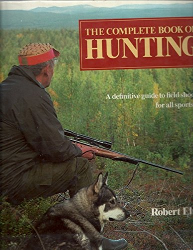 9780896591745: The Complete Book of Hunting