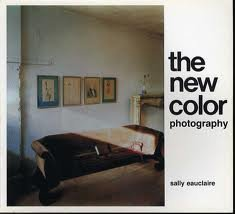 The New Color Photography: Eauclaire, Sally