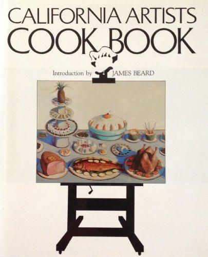 California Artists Cookbook (SIGNED by Mark Adams): Jack Van Bibber & Michael Sonino (eds) James ...