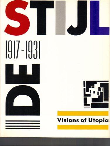 9780896592551: De Stijl 1917-1931: Visions of Utopia