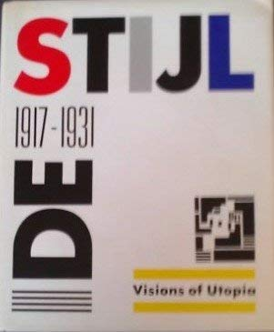 9780896592575: de Stijl, 1917-1931: Visions of Utopia