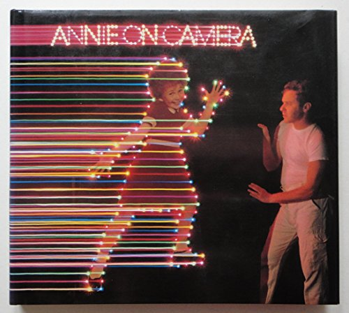 Annie on Camera. Nine Photographers: William Eggleston; Mitch Epstein; Joel Meyerowitz; Jane O&#x27...