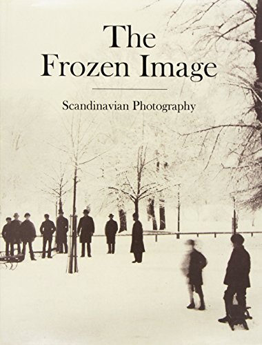 The Frozen Image: Scandinavian Photography: Friedman, Martin