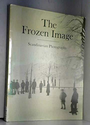 9780896593121: The Frozen Image: Scandinavian Photography