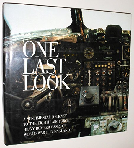 9780896594043: One Last Look: Sentimental Journey to the Eighth Air Force Heavy Bomber Bases of World War II in England