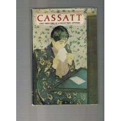 CASSATT AND HER CIRCLE, SELECTED LETTERS-----Signed-----