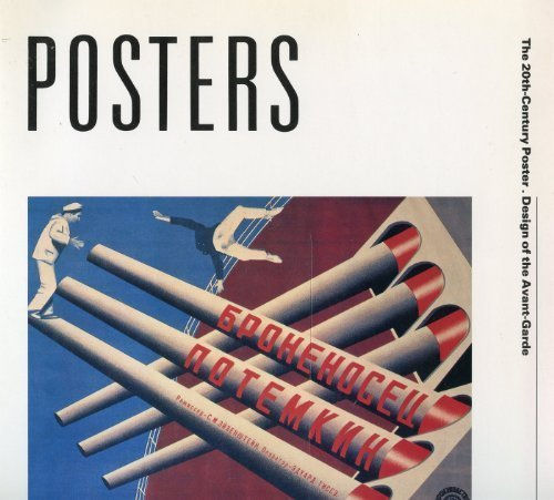 Posters : The 20Th-Century Poster: Design of the Avant-Garde: Ades, Dawn {Author} with Robert Brown...