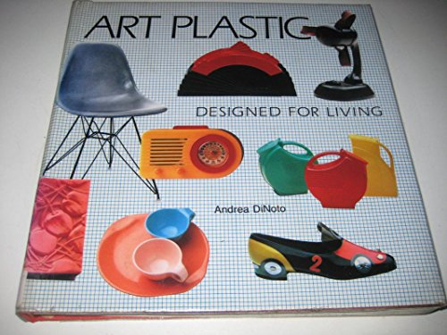 Art Plastic: Designed for Living.: DINOTO, A.