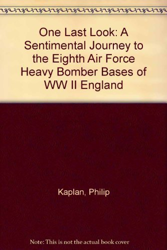 9780896594647: One Last Look: A Sentimental Journey to the Eighth Air Force Heavy Bomber Bases of WW II England