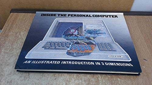Inside The Personal Computer. A Pop-Up Guide.