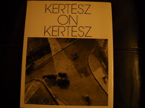 9780896595101: Kertesz on Kertesz: A Self-Portrait