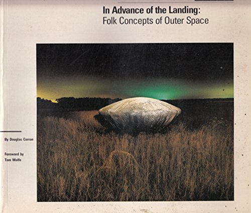 9780896595231: In Advance of the Landing: Folk Concepts of Outer Space