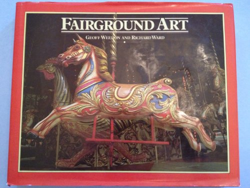 Fairground Art : The Art Forms of: Weedon, Geoffrey; Ward,