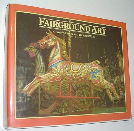 9780896595293: Fairground Art: The Art Forms of Travelling Fairs, Carousels & Carnival Midways