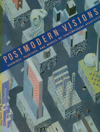 9780896595699: Postmodern Visions: Drawings, Paintings and Models by Contemporary Architects
