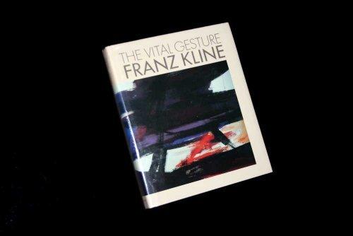 9780896595712: The Vital Gesture: Franz Kline