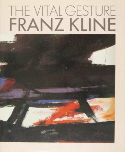 9780896595774: The Vital Gesture: Franz Kline