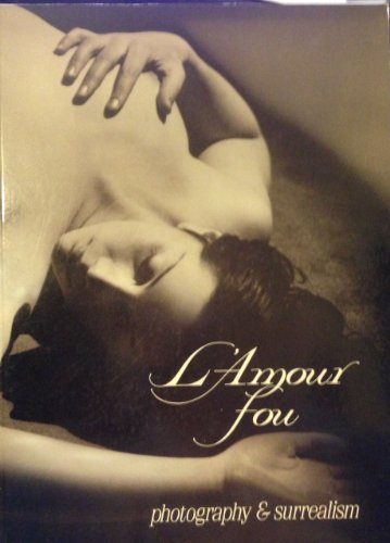 9780896595798: L'amour fou: Photography & surrealism