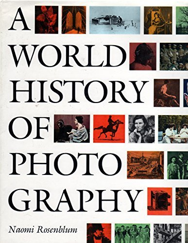 A World History of Photography College Edition (089659582X) by Rosenblum, Naomi