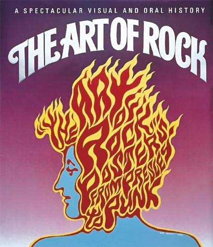 The Art of Rock: Posters from Presley to Punk: Paul D. Grushkin