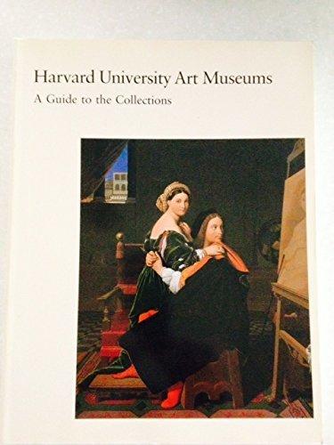 Harvard University Art Museums : a guide: Arthur M. Sackler