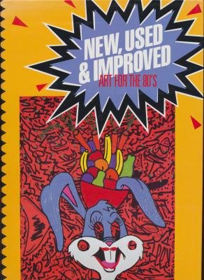 New, Used and Improved: Art in the 80's: Peter Frank, Michael McKenzie