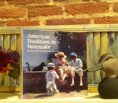 American Traditions in Watercolour: Worcester Art Museum Collection: Susan E. Strickler, Donelson F...