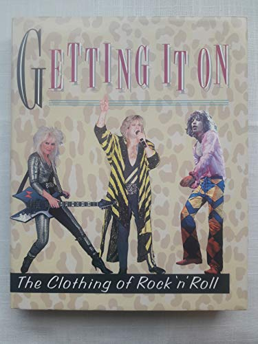 9780896596863: Getting It on: The Clothing of Rock 'N' Roll