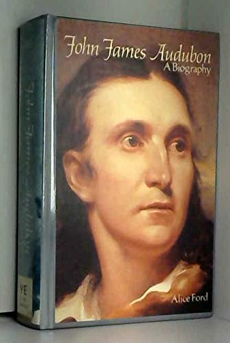 JOHN JAMES AUDUBON : A Biography