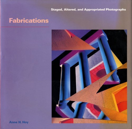 9780896597518: Fabrications: Staged, Altered, and Appropriated Photographs