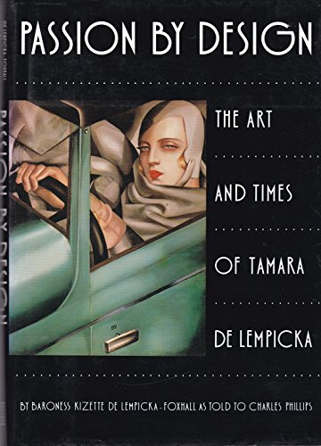 9780896597600: Passion by Design: The Art and Times of Tamara de Lempicka