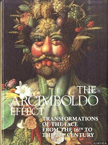 The Arcimboldo Effect: Transformations of the Face from the 16th to the 20th Century: Hulten, ...