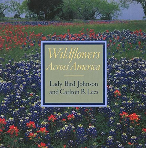 Wildflowers Across America: Johnson Lady Bird; Lees, Carlton B.