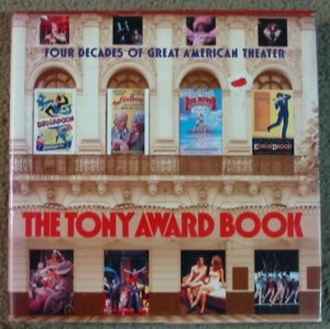 The Tony Award Book: Four Decades Of Great American Theater / Theatre: Morrow, Lee Alan